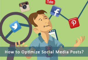 How to Optimize Social Media Posts?