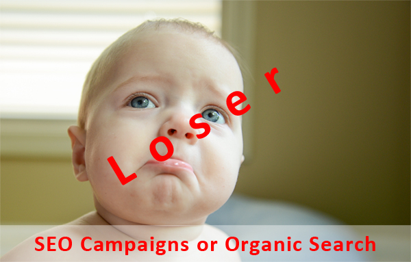 Loser SEO Campaigns or Organic Search