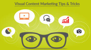 5 Well-tested Visual Content Marketing Tips & Tricks for Small Businesses
