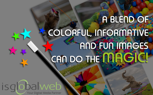 Visual Content Marketing Tips - A Blend of Colorful, Informative and Fun Images Can Do the Magic
