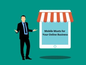 Mobile Musts for Your Online Business